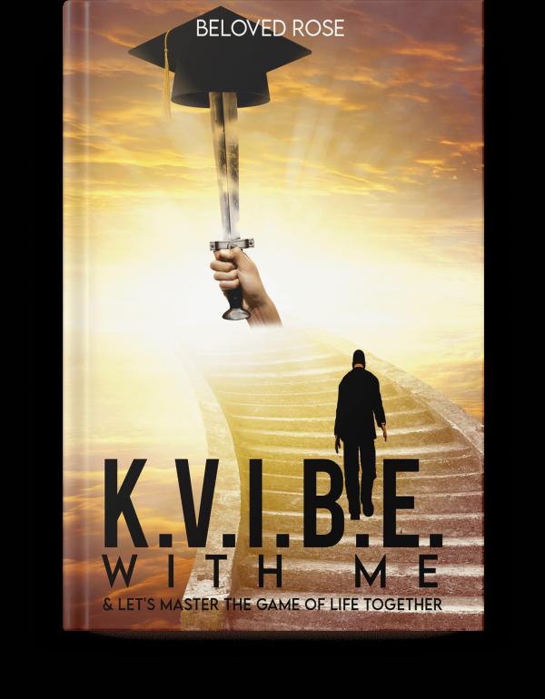 'K.V.I.B.E. With Me... & Let's Master the Game of Life Together